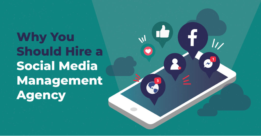 Why You Should Hire a Social Media Management Agency