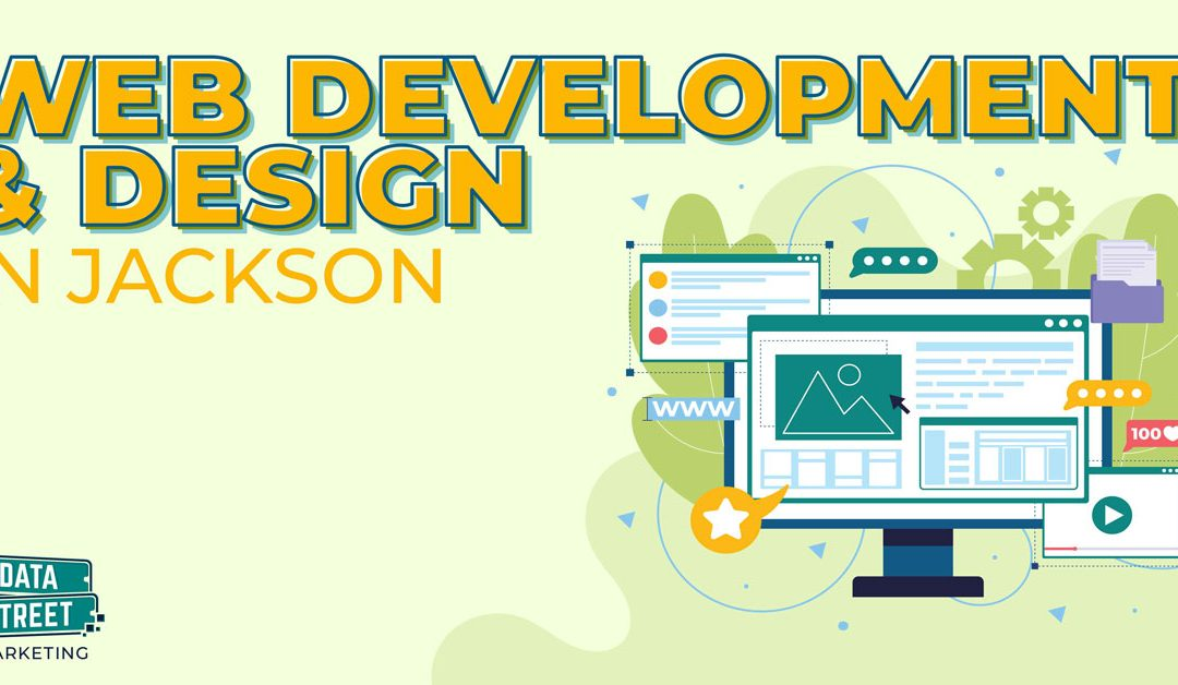 5 Reasons Why You Should Hire a Web Design Agency in Jackson, MS | Data Street Marketing
